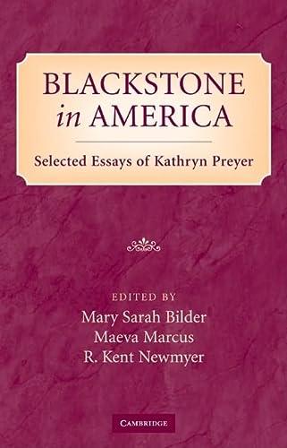 9780521490870: Blackstone in America: Selected Essays of Kathryn Preyer