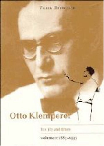 9780521495097: Otto Klemperer: His Life and Times, Vol. 1: 1885-1933
