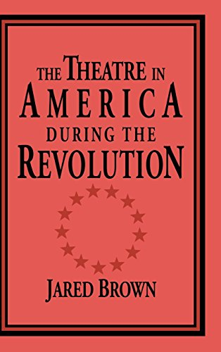 9780521495370: The Theatre in America During the Revolution (Cambridge Studies in American Theatre and Drama)