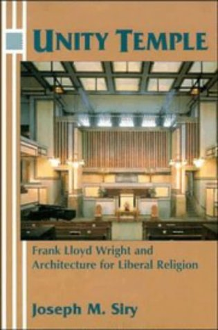 9780521495424: Unity Temple: Frank Lloyd Wright and Architecture for Liberal Religion