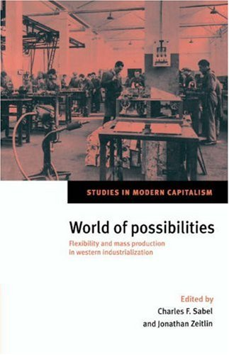 9780521495554: World of Possibilities: Flexibility and Mass Production in Western Industrialization (Studies in Modern Capitalism)