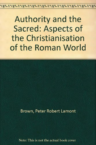 9780521495578: Authority and the Sacred: Aspects of the Christianisation of the Roman World