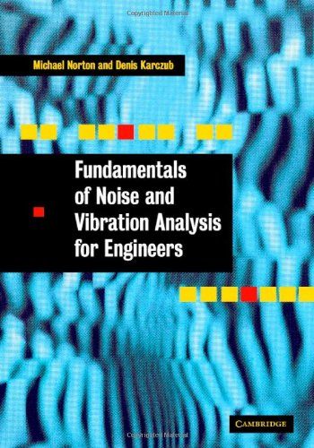 9780521495615: Fundamentals of Noise and Vibration Analysis for Engineers