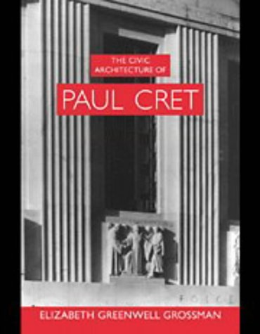 9780521496018: The Civic Architecture of Paul Cret (Modern Architecture and Cultural Identity)