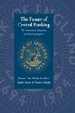 9780521496346: The Future of Central Banking Hardback: The Tercentenary Symposium of the Bank of England