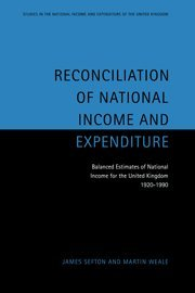 9780521496353: Reconciliation of National Income and Expenditure: Balanced Estimates of National Income for the United Kingdom, 1920-1990 (Studies in the National Income and Expenditure of the UK)