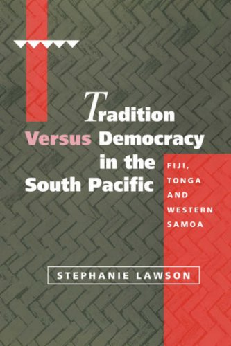 Tradition versus Democracy in the South Pacific: