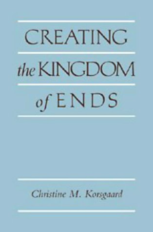 9780521496445: Creating the Kingdom of Ends