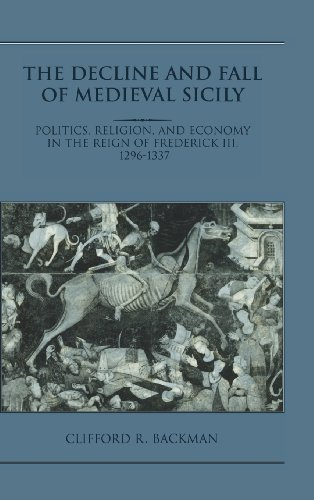 9780521496643: The Decline and Fall of Medieval Sicily: Politics, Religion, and Economy in the Reign of Frederick III, 1296-1337