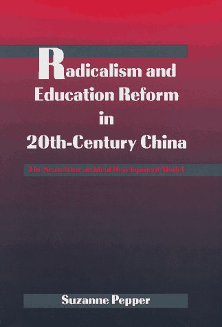 9780521496698: Radicalism and Education Reform in 20th-Century China: The Search for an Ideal Development Model