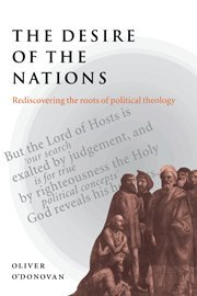 9780521496773: The Desire of the Nations: Rediscovering the Roots of Political Theology