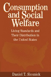 Consumption And Social Welfare: Living Standards And Their Distribution In The United States