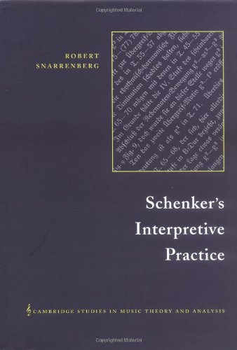 Schenker's Interpretive Practice: Snarrenberg, Robert