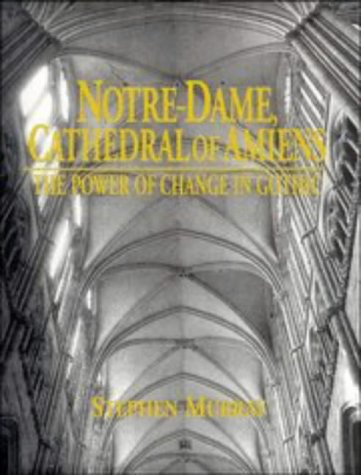9780521497350: Notre Dame, Cathedral of Amiens: The Power of Change in Gothic