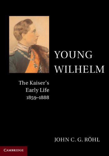 9780521497527: Young Wilhelm: The Kaiser's Early Life, 1859-1888