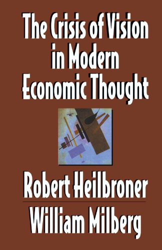 The Crisis of Vision in Modern Economic Thought: William Milberg