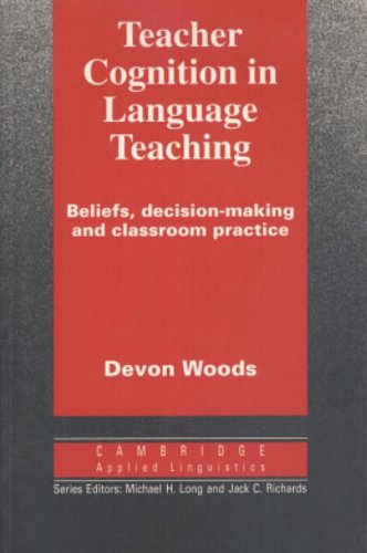 9780521497886: Teacher Cognition in Language Teaching: Beliefs, Decision-Making and Classroom Practice (Cambridge Applied Linguistics)