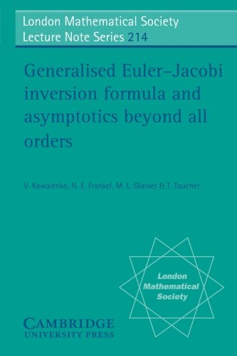 9780521497985: Generalised Euler-Jacobi Inversion Formula and Asymptotics beyond All Orders (London Mathematical Society Lecture Note Series)