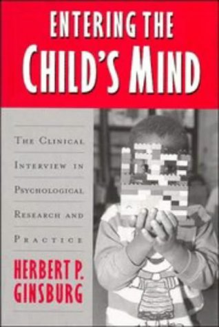 9780521498036: Entering the Child's Mind: The Clinical Interview In Psychological Research and Practice