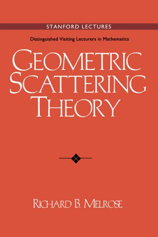 9780521498104: Geometric Scattering Theory (Stanford Lectures: Distinguished Visiting Lecturers in Mathematics)