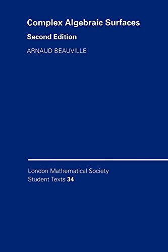 9780521498425: Complex Algebraic Surfaces (London Mathematical Society Student Texts)
