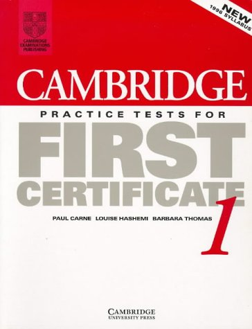 Cambridge Practice Tests for First Certificate 1: Carne, Paul, Hashemi,