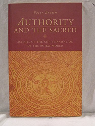 9780521499040: Authority and the Sacred: Aspects of the Christianisation of the Roman World