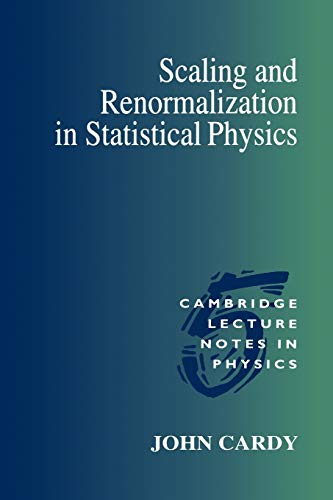 9780521499590: Scaling and Renormalization in Statistical Physics Paperback (Cambridge Lecture Notes in Physics)