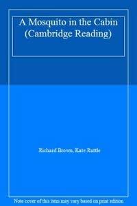 9780521499897: A Mosquito in the Cabin (Cambridge Reading)