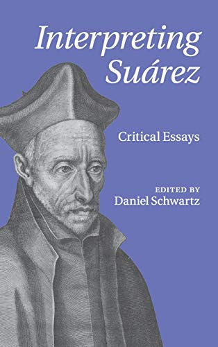 Interpreting Suarez: Critical Essays