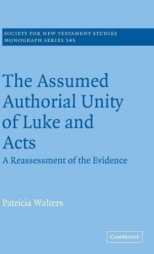 9780521509749: The Assumed Authorial Unity of Luke and Acts Hardback: A Reassessment of the Evidence (Society for New Testament Studies Monograph Series)