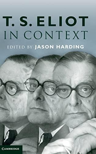 T. S. Eliot in Context (Literature in: Jason Harding