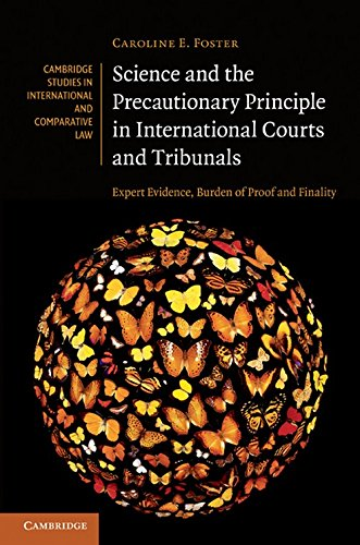 Science and the Precautionary Principle in International Courts and Tribunals: Expert Evidence, ...