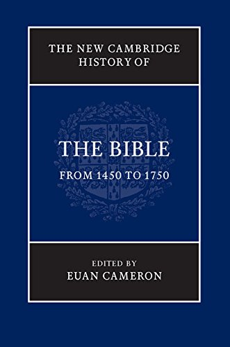 9780521513425: The New Cambridge History of the Bible: Volume 3, From 1450 to 1750