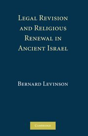 9780521513449: Legal Revision and Religious Renewal in Ancient Israel