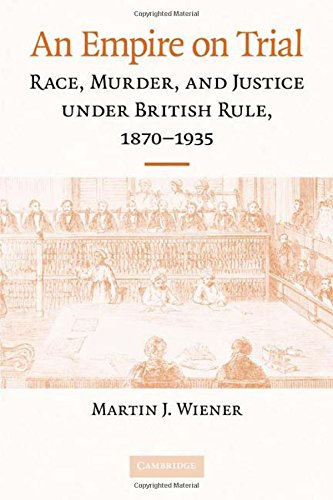 9780521513654: An Empire on Trial: Race, Murder, and Justice under British Rule, 1870–1935