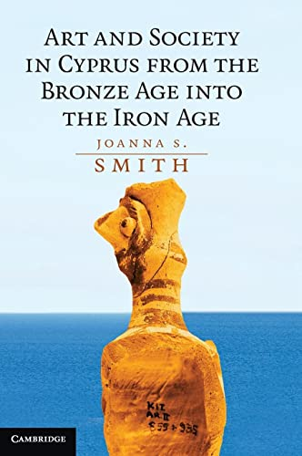 9780521513678: Art and Society in Cyprus from the Bronze Age into the Iron Age