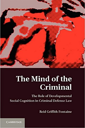 9780521513760: The Mind of the Criminal: The Role of Developmental Social Cognition in Criminal Defense Law