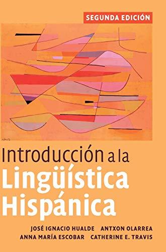 Introduccià n a la LingüÃstica Hispánica, 2nd: Catherine E. Travis,Anna