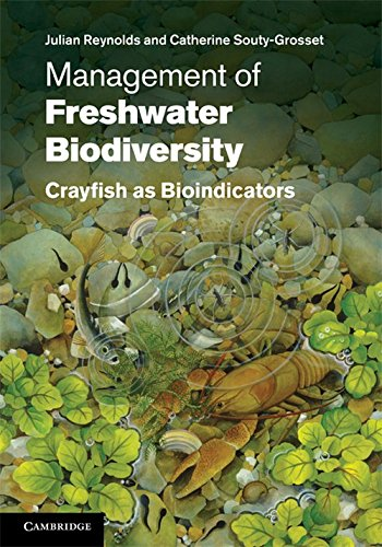 Management of Freshwater Biodiversity: Crayfish as Bioindicators: Julian Reynolds