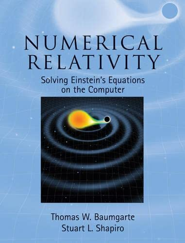 9780521514071: Numerical Relativity: Solving Einstein's Equations on the Computer