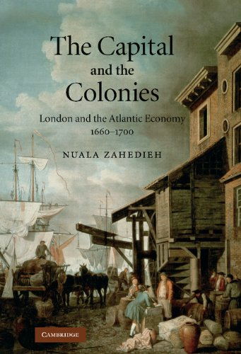 9780521514231: The Capital and the Colonies: London and the Atlantic Economy 1660-1700