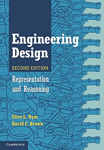 Engineering Design: Representation and Reasoning: Clive L. Dym