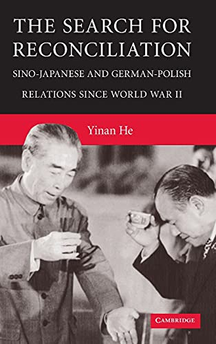 9780521514408: The Search for Reconciliation: Sino-Japanese and German-Polish Relations since World War II