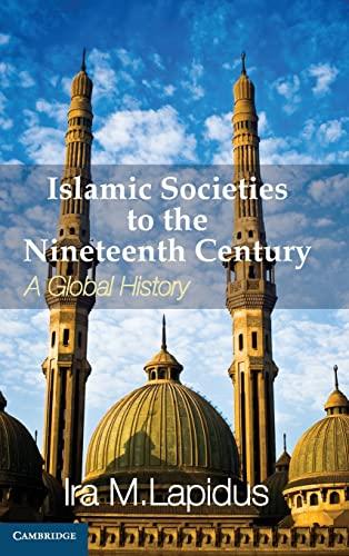 9780521514415: Islamic Societies to the Nineteenth Century: A Global History