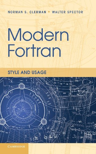 Modern Fortran: Style and Usage: Norman S. Clerman