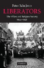 Liberators: The Allies and Belgian Society, 1944-1945 (Hardcover): Peter Schrijvers