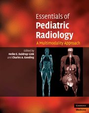 Essentials Of Pediatric Radiology: A Multimodality Approach (Cambridge Medicine)