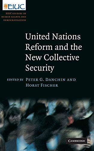 9780521515436: United Nations Reform and the New Collective Security (European Inter-University Centre for Human Rights and Democratisation)