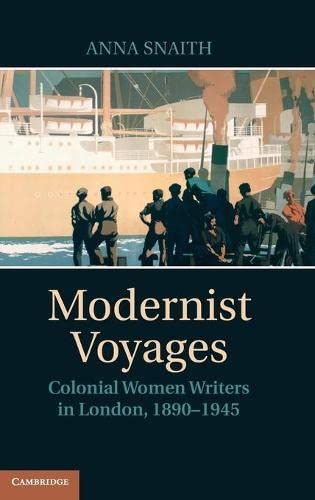 9780521515450: Modernist Voyages: Colonial Women Writers in London, 1890–1945